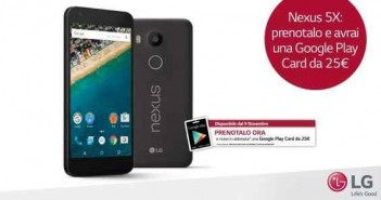 LG Nexus 5X regala Chromecast e 25€ credito Google Play